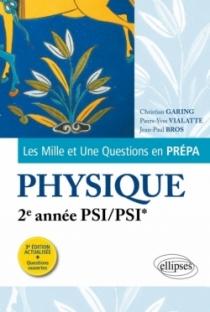 Les 1001 questions de la physique en prépa - 2e année PSI/PSI* - 3e édition actualisée