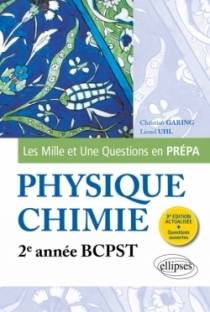 Les 1001 questions de la physique-chimie en prépa - 2e année BCPST - 3e édition actualisée