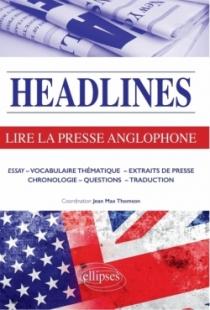 Headlines - Lire la presse anglophone en 21 dossiers d'actualité
