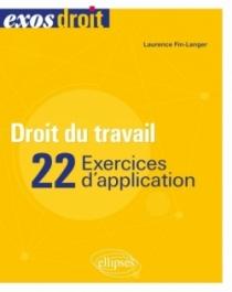 Droit du travail - 22 exercices d'application