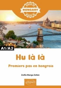 Hu là là - Premiers pas en hongrois - A1/A2