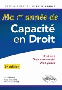 Ma première année de Capacité en Droit. Droit civil - Droit commercial - Droit public - 5e édition