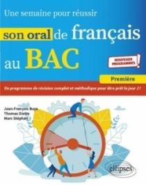 Une semaine pour réussir son oral de français au BAC. Première. Nouveaux programmes.