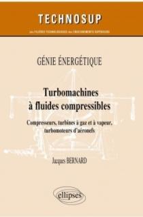 Génie énergétique - Turbomachines à fluides compressibles - Compresseurs, turbines à gaz et à vapeur, turbomoteurs d'aéronefs
