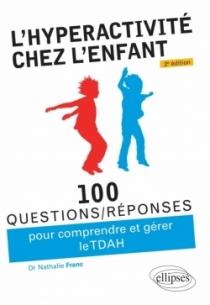 L'hyperactivité chez l'enfant (TDAH) - 2e édition