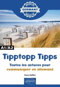Tipptopp Tipps - Toutes les astuces pour communiquer en allemand - A1/A2