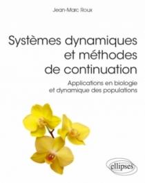 Systèmes dynamiques et méthodes de continuation - Applications en biologie et dynamique des populations