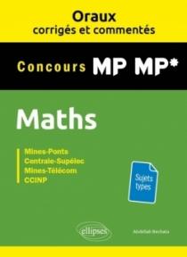 Oraux corrigés et commentés de Mathématiques MP-MP*