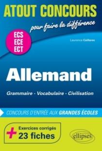Allemand. Grammaire - Vocabulaire - Civilisation. Prépas ECS/ ECE/ECT. Exercices corrigés - 23 fiches. Concours d'entrée aux Gra