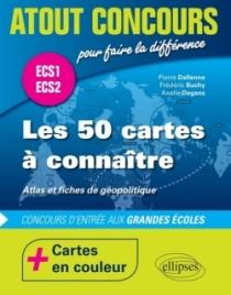 Les 50 cartes à connaître - concours d'entrée aux écoles de commerce - ECS1 - ECS2 - atlas en couleur et fiches de géopolitique