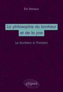 La philosophie du bonheur et de la joie. Le bonheur à l'horizon