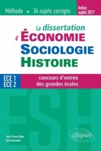 La dissertation d'Économie, Sociologie, Histoire (ESH) aux concours d'entrée des grandes écoles de commerce - méthode et 34 suje