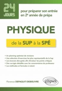 Physique de la Sup à la Spé - 24 jours pour préparer son entrée en 2e année de prépa