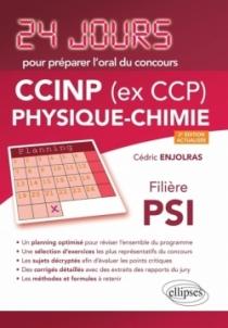 Physique-chimie 24 jours pour préparer l'oral du concours CCINP (ex CCP) - Filière PSI - 2e édition actualisée