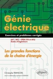 Génie électrique - Exercices et problèmes corrigés - Les grandes fonctions de la chaîne d'énergie - IUT, BTS, CPGE (TSI et ATS),