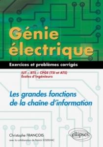 Génie électrique - Exercices et problèmes corrigés - Les grandes fonctions de la chaîne d'information - IUT, BTS, CPGE (TSI et A
