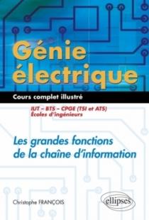 Génie électrique - Cours complet illustré - Les grandes fonctions de la chaîne d'information - IUT, BTS, CPGE (TSI et ATS), écol