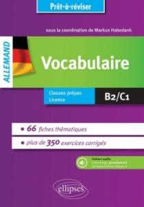 Prêt-à-réviser. Allemand. Vocabulaire en 66 fiches thématiques avec exercices corrigés [B2-C1]. Avec fichiers audio