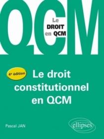 Le droit constitutionel en QCM - 4ème édition