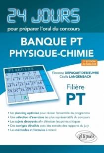 Physique-chimie 24 jours pour préparer l'oral du concours Banque PT - Filière PT - 2e édition actualisée
