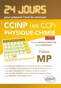 Physique-chimie 24 jours pour préparer l'oral du concours CCINP (ex CCP) - Filière MP - 2e édition actualisée