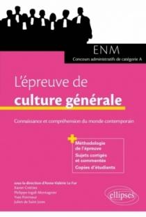 L'épreuve de culture générale aux concours. Connaissance et compréhension du monde contemporain (ENM et concours administratifs