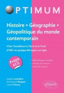 Histoire - Géographie - Géopolitique du monde contemporain. Viser l'excellence à l'écrit et à l'oral d'HEC en quelque 80 sujets