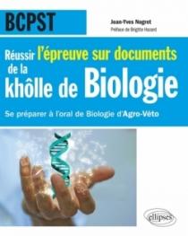 Réussir l'épreuve sur documents de la khôlle de Biologie en BCPST - Se préparer à l'oral de Biologie d'Agro-Véto nouvelle épreuv
