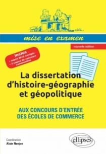 La dissertation d'histoire-géographie et géopolitique aux concours d'entrée des écoles de commerce •Prépas ECS • nouvelle éditi