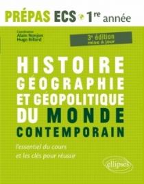 Histoire, Géographie, Géopolitique du monde contemporain • l'essentiel du cours et les clés pour réussir • Prépas ECS 1re année