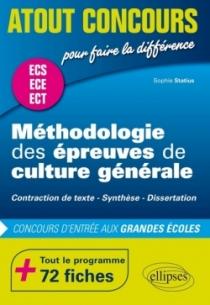 Méthodologie des épreuves de culture générale - Contraction de texte, Synthèse, Dissertation - Concours d'entrée des écoles de c