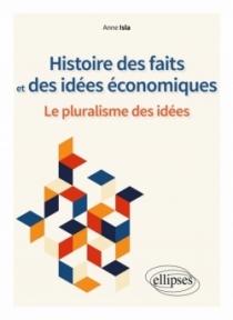 Histoire des faits et des idées économiques. Le pluralisme des idées