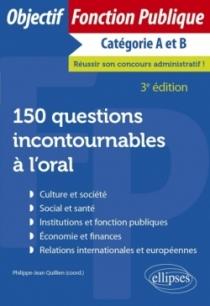 150 questions incontournables à l'oral - 3e édition