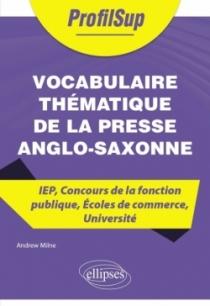 Vocabulaire thématique de la presse anglo-saxonne - IEP, Concours de la fonction publique, Écoles de commerce, Université