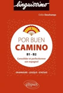 Por buen camino - Consolider et perfectionner son espagnol - B1-B2