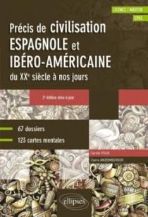Espagnol. Précis de civilisation espagnole et ibéro-américaine du XXe siècle à nos jours avec cartes mentales • B2-C1 •  2e édit
