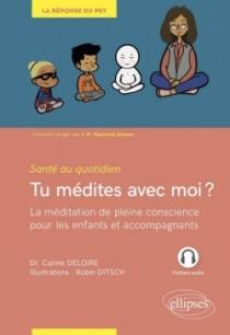 Tu médites avec moi ? La méditation de pleine conscience pour les enfants et accompagnants