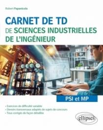 Carnet de TD de sciences industrielles de l'ingénieur (SII) - PSI et MP