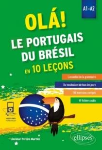 OLÁ! Le portugais du Brésil en 10 leçons. A1-A2 (avec fichiers audio)