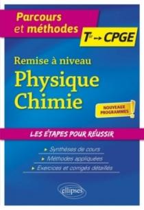 Remise à niveau Physique-Chimie - De la Terminale aux CPGE - nouveaux programmes