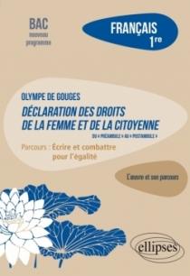 """Français. Première. L'œuvre et son parcours : Olympe de Gouges - Déclaration des droits de la femme et de la citoyenne (du """"préa"""