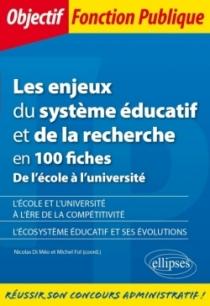 Les enjeux du système éducatif et de la recherche en 100 fiches - De l'école à l'université