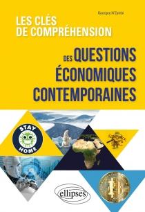 Les clés de compréhension des questions économiques contemporaines