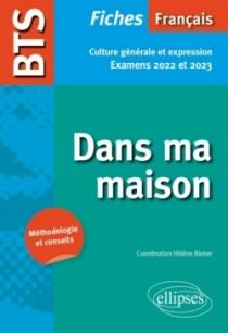 BTS Français - Culture générale et expression - Dans ma maison - Examens 2022 et 2023