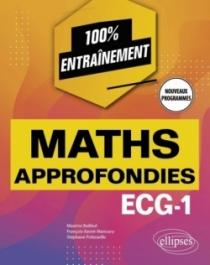 Mathématiques approfondies - ECG-1 - Nouveaux programmes