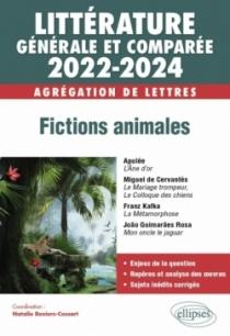 Littérature générale et comparée - Fictions animales - Agrégation de Lettres 2022-2024