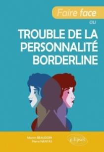 Faire face au trouble de la personnalité borderline