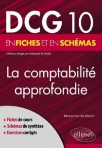 DCG 10 - La comptabilité approfondie en fiches et en schémas